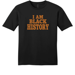 I AM BLACK HISTORY 2KFNT custom T-shirt by AGS Custom Tee's