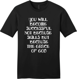 YOU WILL BECOME SUCCESSFUL T-SHIRT