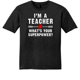I'm A Teacher Superpower