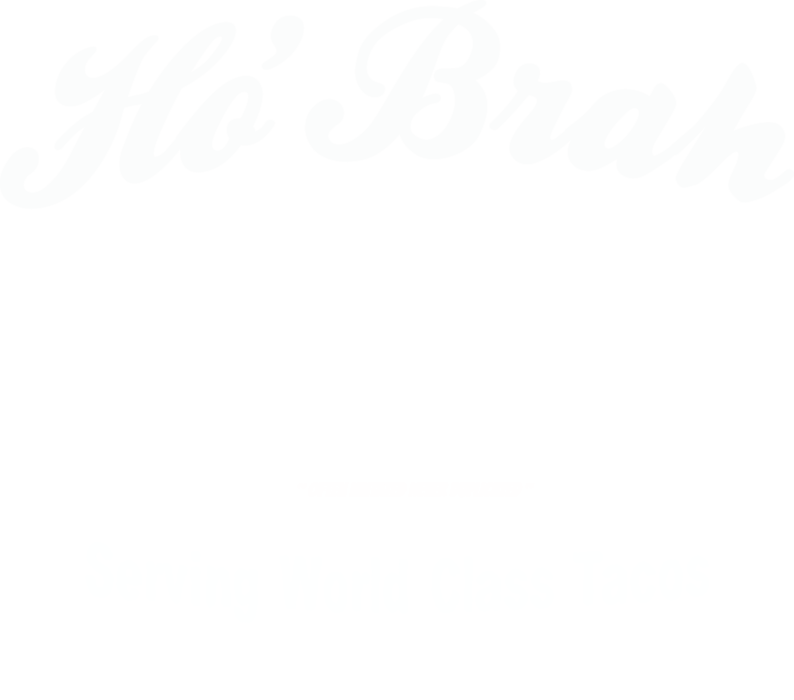 HoBrah Tacos Woody Since 2011