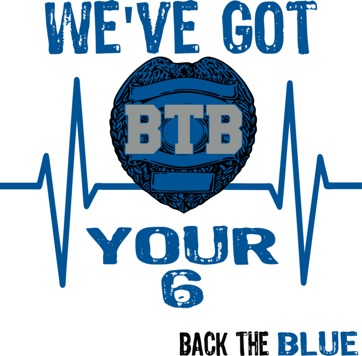 We've Got Your 6, BTB/Thin Blue Line Custom Tee Shirt
