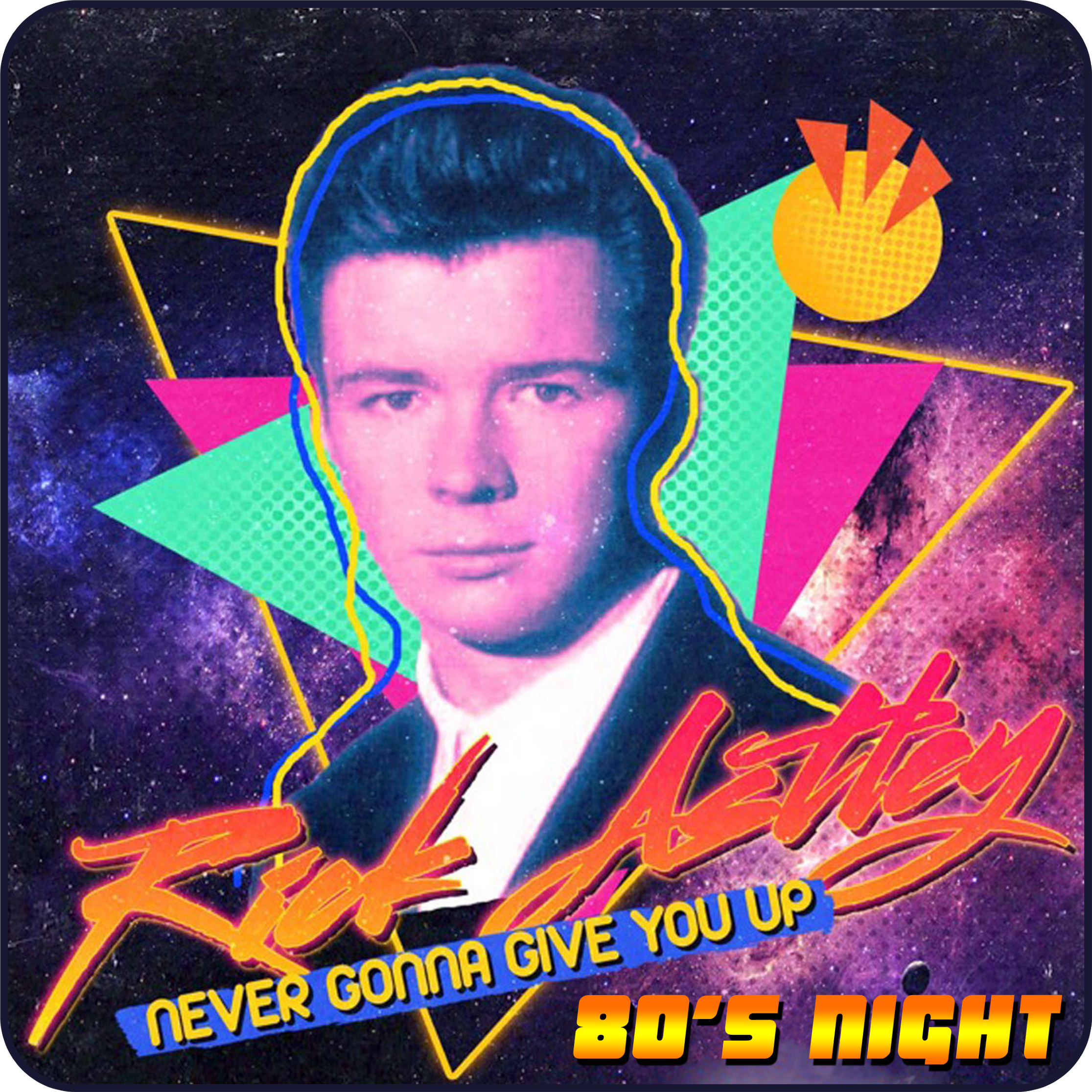 Never Gonna Give Up 80s Night